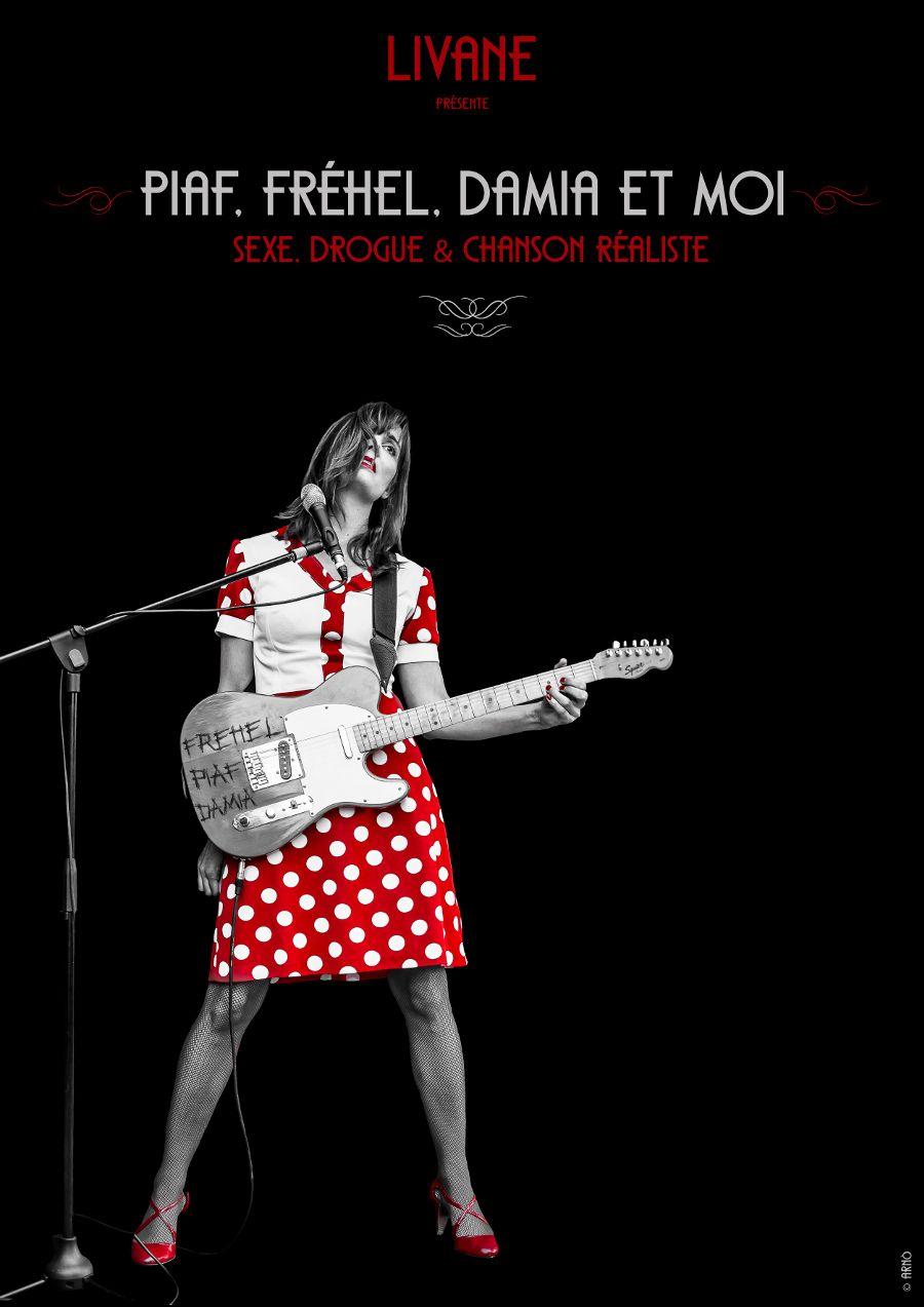 Livane en concert - Piaf, fréhel, damia et moi - sexe drogue et chanson réaliste. Le nouveau spectacle de Livane. Retrouvez tous les dates de concert sur l'agenda